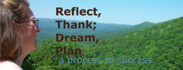 Reflect, Thank; Dream, Plan for success